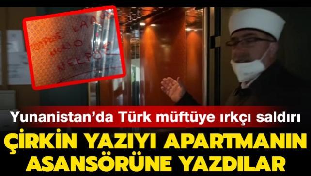 Yunanistan'da Türk müftüye ırkçı saldırı: Çirkin yazıyı apartmanın asansörüne yazdılar