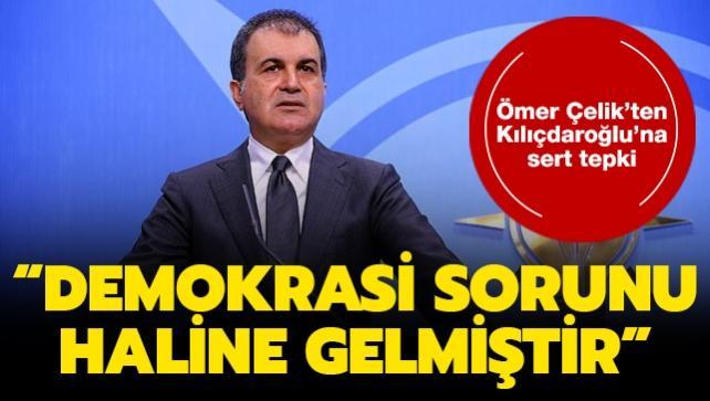 AK Parti Sözcüsü Çelik'ten Kılıçdaroğlu'na sert çıkış: 'Demokrasi sorunu haline gelmiştir'