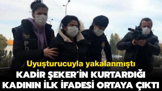 Uyuşturucuyla yakalanmıştı: Kadir Şeker'in kurtarmak istediği kadının emniyetteki ifadesi ortaya çıktı