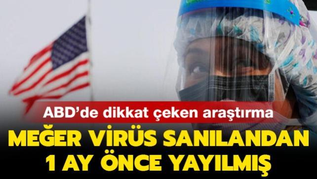ABD'de dikkat çeken araştırma: Meğer virüs sanılandan 1 ay önce yayılmış