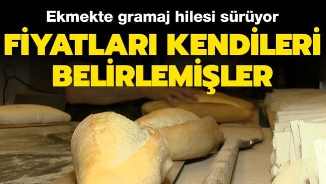 Ekmekte gramaj hilesi sürüyor: Fiyatları kendileri belirlemişler