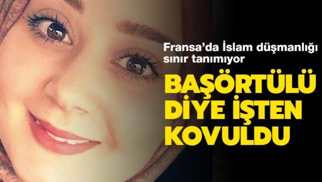 Fransa'da İslam düşmanlığı sınır tanımıyor: Başörtülü diye işten kovuldu