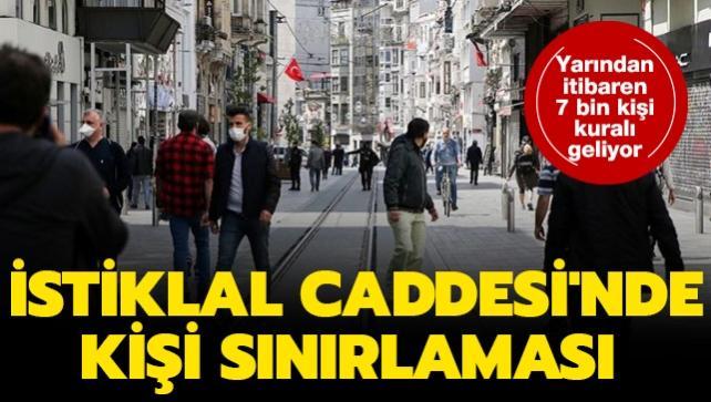 İstiklal Caddesi'ne kişi sınırlaması getirildi: Aynı anda 7000 kişi bulunabilecek