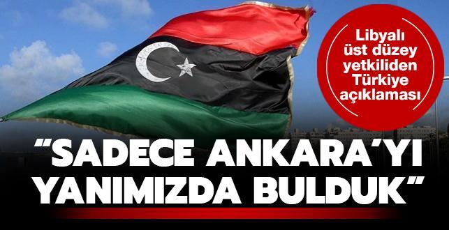 Libyalı üst düzey yetkiliden Türkiye açıklaması: Sadece Ankara'yı yanımızda bulduk