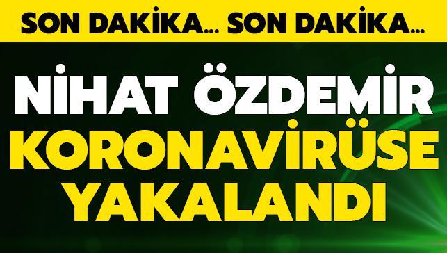 Son dakika haberi: Nihat Özdemir koronavirüse yakalandı