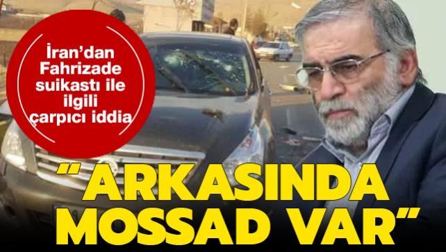 İran'dan çarpıcı açıklama: Fahrizade suikastının arkasında Mossad var