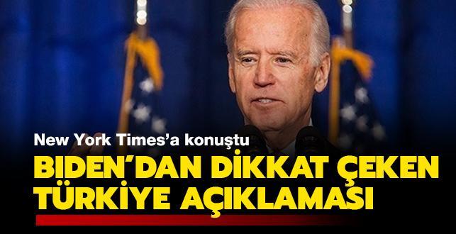 New York Times'a konuştu... Biden'dan dikkat çeken Türkiye açıklaması