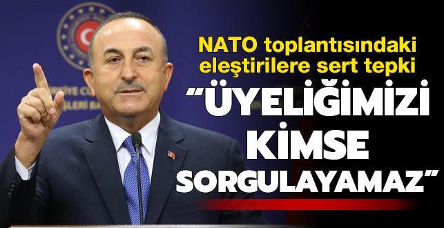 Türkiye'den NATO'daki eleştirilere sert tepki: Kimse üyeliğimizi sorgulayamaz