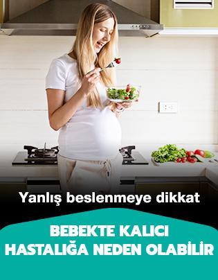 Hamilelikte yanlış beslenmenin bebekte sebep olduğu sorunlar