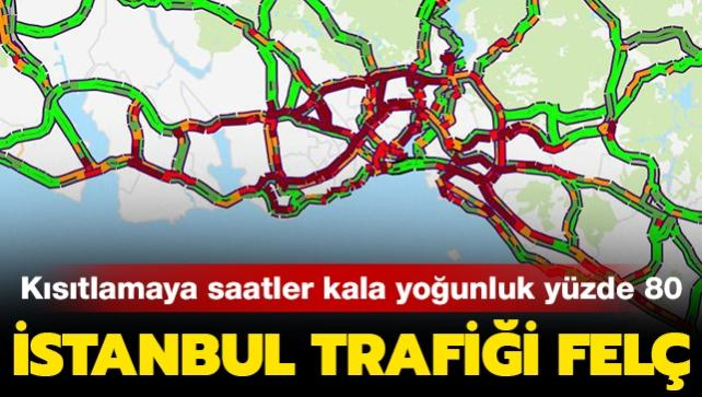 İstanbul trafiği felç... Kısıtlamaya saatler kala yoğunluk yüzde 80'lere çıktı