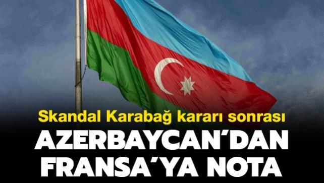 Skandal Karabağ kararı sonrası Azerbaycan'dan Fransa'ya nota