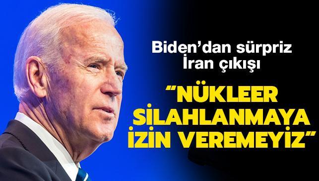 """Biden'dan sürpriz İran çıkışı: """"Nükleer silahlanmaya izin veremeyiz"""""""