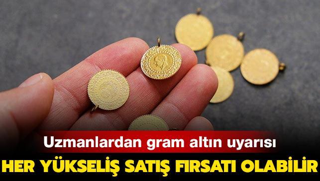 Uzmanlardan gram altın uyarısı!