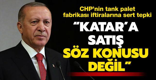Başkan Erdoğan'dan tank palet fabrikası iddialarına çok sert tepki: Katar'a satış kesinlikle söz konusu değildir