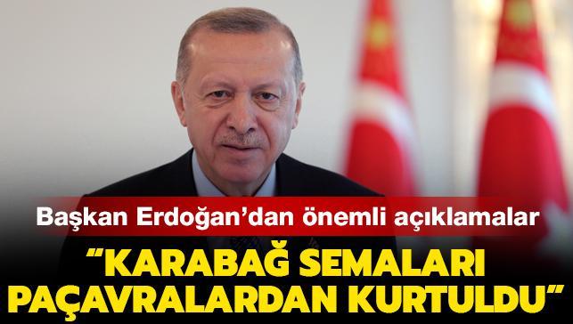 Başkan Erdoğan: 'Karabağ semalarını artık paçavralar değil, hilal ve yıldız süslüyor'