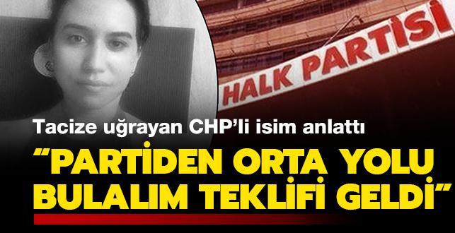 CHP'de taciz skandalı... Şoke eden ifadeler: Orta yolu bulalım