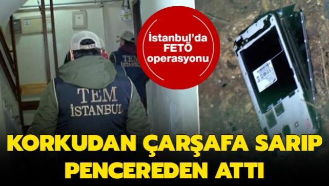 İstanbul'da FETÖ operasyonu: Şüpheliler cep telefonları attı