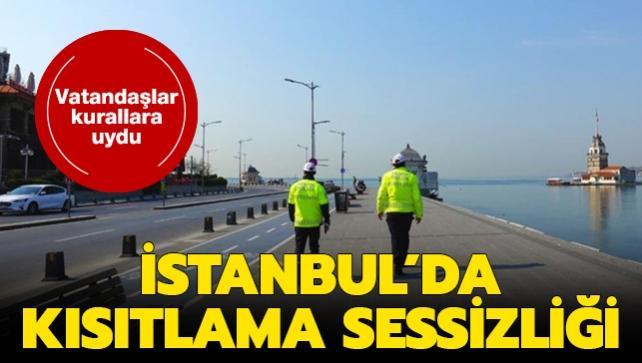 İstanbul'da kısıtlama sessizliği: Vatandaşlar kurallara uydu