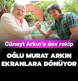Murat Arkın babası Cüneyt Arkın'a rakip oluyor!