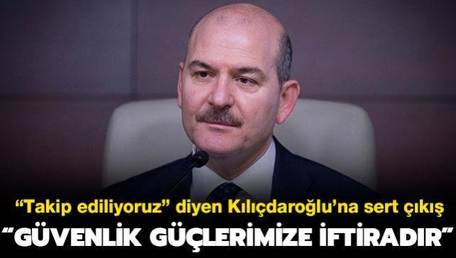 Bakan Soylu'dan Kılıçdaroğlu'nun 'takip edilme' iddialarına sert yanıt: 'Güvenlik güçlerimize iftiradır'