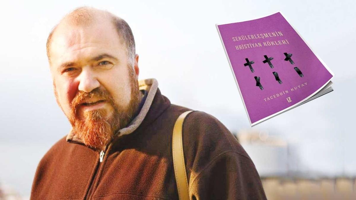 'Sekülerleşmenin Hristiyan Kökleri' kitabının yazarı M. Taceddin Kutay: Müslüman seküler olamaz