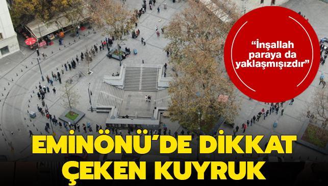 Eminönü'nde metrelerce uzayan kuyruk dikkat çekti: 'İnşallah paraya da yaklaşmışızdır'