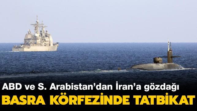 ABD ve Suudi Arabistan'dan İran'a gözdağı... Basra Körfezinde ortak tatbikat