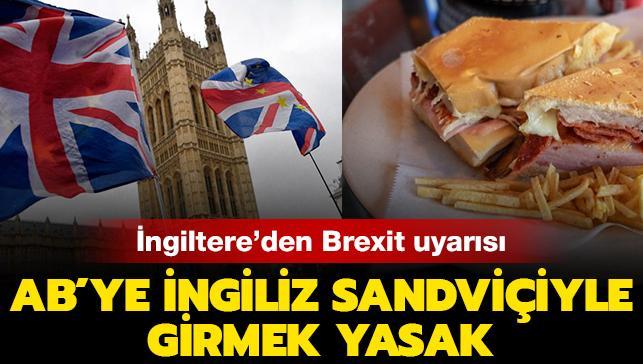 AB'ye İngiliz sandviçiyle girmek yasak! İngiltere'den Brexit uyarısı...