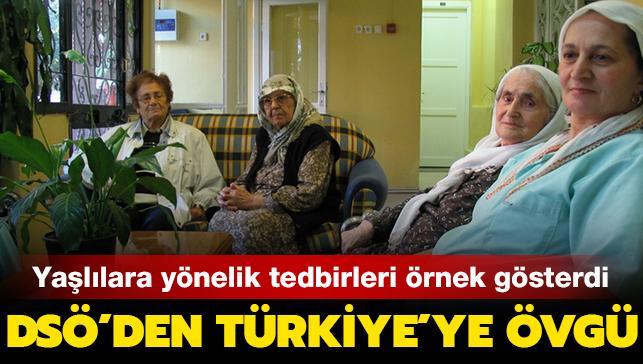 DSÖ'den Türkiye'ye övgü: Yaşlılara yönelik önlemleri örnek gösterdi...