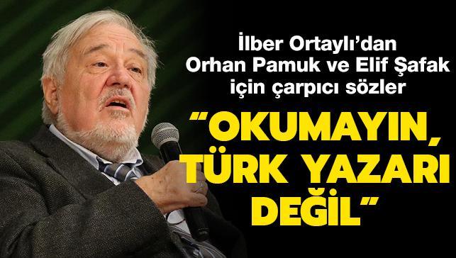 Tarihçi yazar İlber Ortaylı'dan Orhan Pamuk ve Elif Şafak için çarpıcı sözler: Okumayın, Türk yazarı değil