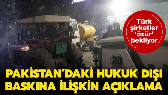 Pakistan'daki hukuksuz baskına ilişkin açıklama: Türk şirketleri resmi özür bekliyor