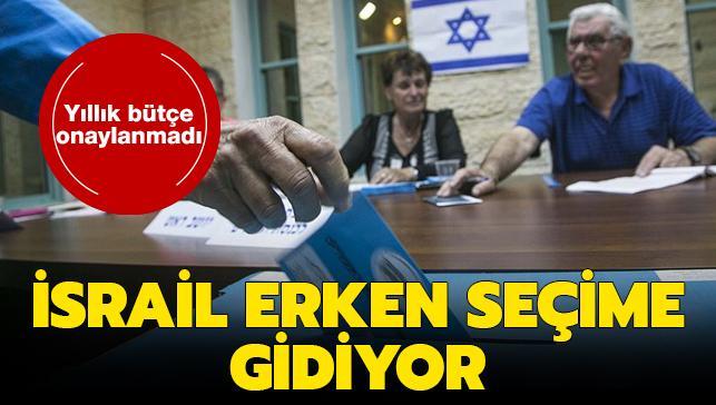 Son dakika haberleri... İsrail erken seçime gidiyor