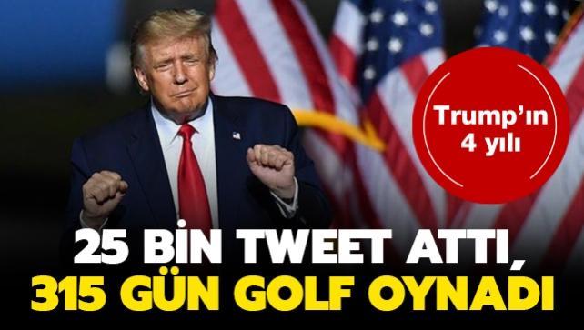 Trump'ın 4 yılı: 25 bin tweet attı, 315 gün golf oynadı