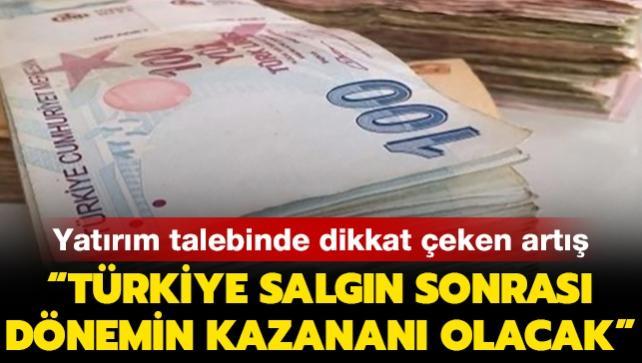 Yatırım talebinde rekor yükseliş: Türkiye salgın sonrası dönemin kazananı olacak