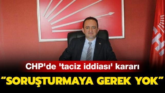 """CHP'de """"taciz"""" iddiası kararı: Soruşturmaya gerek yok"""