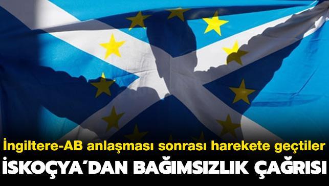 İngiltere-AB anlaşması sonrası harekete geçtiler... İskoçya'dan bağımsızlık çağrısı