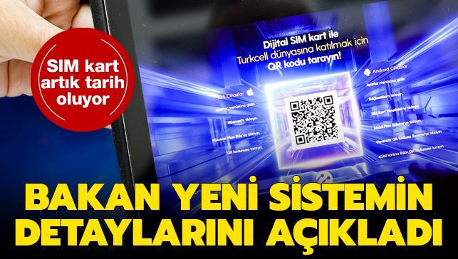 SIM kart artık tarih oluyor... Bakan Karaismailoğlu yeni sistemin ayrıntılarını açıkladı