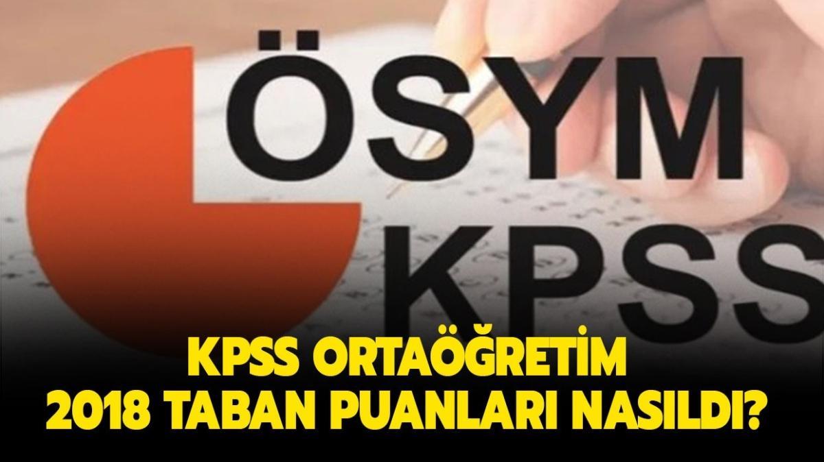 """2018 KPSS ortaöğretim taban puanları listesi: KPSS ortaöğretim 2018 atama puanları nasıldı"""""""