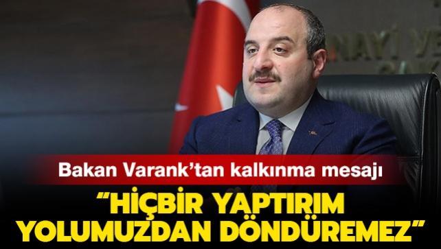 """Son dakika... Bakan Varank'tan kalkınma mesajı: """"Hiçbir yaptırım bizi yolumuzdan döndüremez"""""""