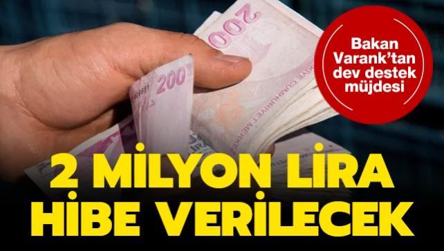 Son dakika haberi: Dev destek müjdesi! 500 bin lira ila 2 milyon lira arasında hibe verilecek