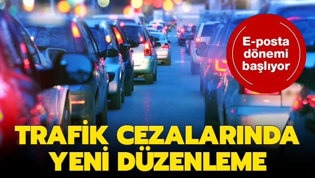 Son dakika haberleri... E-posta dönemi başlıyor: Trafik cezalarında yeni düzenleme