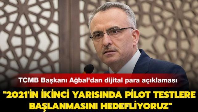 """Son dakika haberleri... TCMB Başkanı Ağbal'dan dijital para açıklaması: """"2021'in ikinci yarısında pilot testlere başlanmasını hedefliyoruz"""""""
