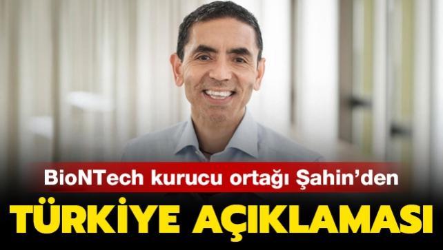 BioNTech kurucu ortağı Şahin'den Türkiye açıklaması