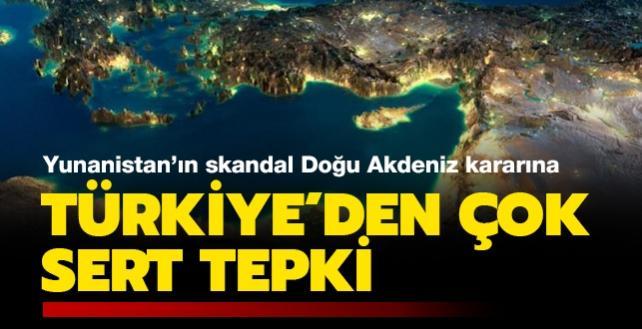 Son dakika haberi: Yunanistan'ın skandal Doğu Akdeniz kararına Türkiye'den sert tepki