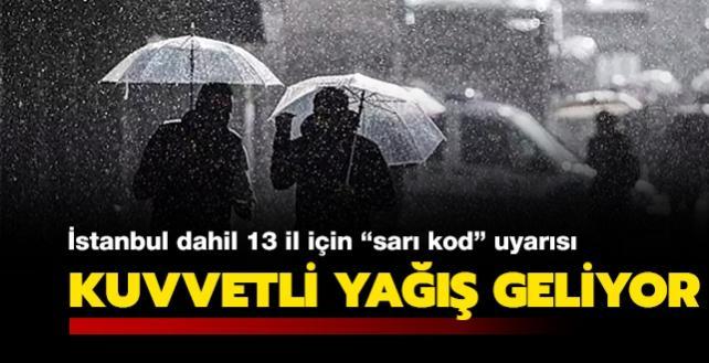 """İstanbul dahil 13 il için """"sarı kod"""" uyarısı: Kuvvetli yağış geliyor..."""