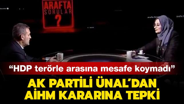 AK Partili Ünal'dan AİHM'nin Selahattin Demirtaş kararına tepki