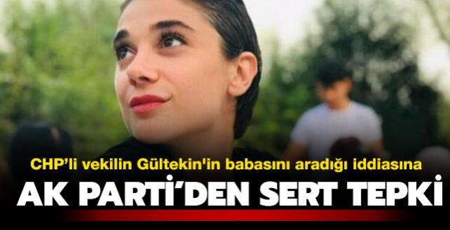 CHP milletvekilinin Pınar Gültekin'in babasını aradığı iddiasına AK Parti'den tepki: Bu vahim iddianın takipçisi olacağız