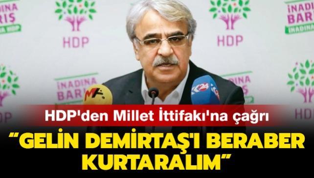 HDP'den Millet İttifakı'na çağrı: 'Gelin Demirtaş'ı beraber kurtaralım'