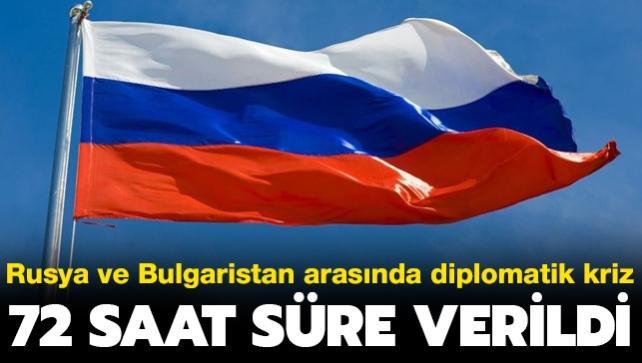 Rusya ve Bulgaristan arasında diplomatik kriz... 72 saat süre verildi