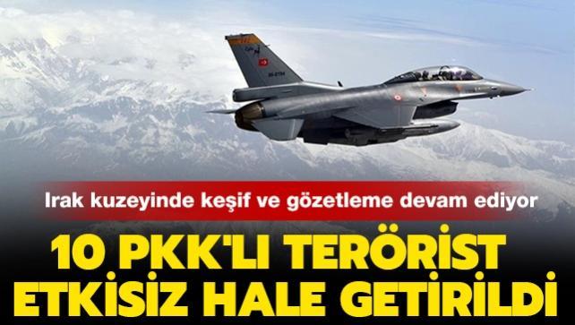 10 PKK'lı terörist etkisiz hale getirildi